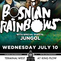 New Video / Show with Bosnian Rainbows July 10th