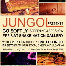 GO SOFTLY SCREENING / ART SHOW / FINE PEDUNCLE FEB 8th